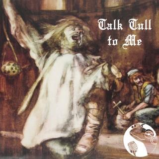 Talk Tull to Me