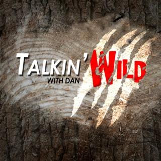 Talkin' Wild with Dan