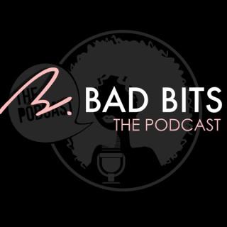 B Bad Bits, The Podcast