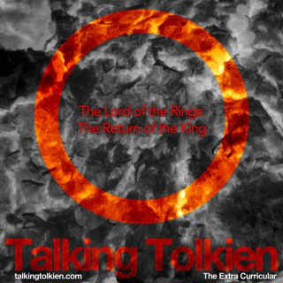 Talking Tolkien - The Extra Curricular