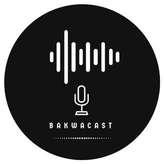 Bakwacast