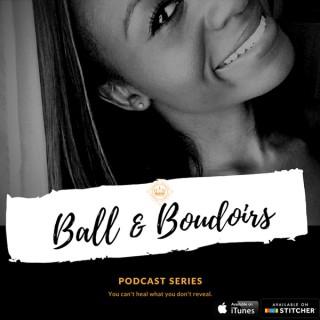 BALL & BOUDOIRS