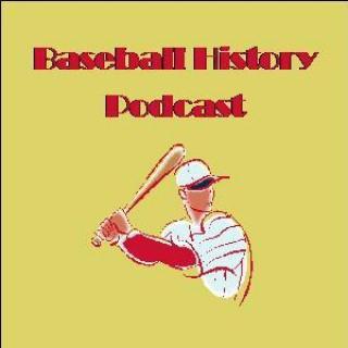 Baseball History Podcast
