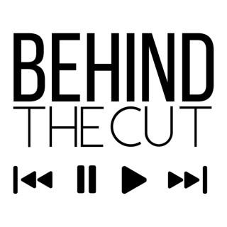 Behind The Cut