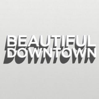 Beautiful Downtown