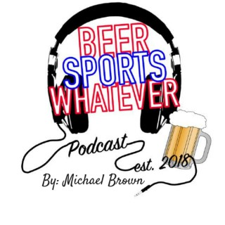 BeerSportsWhatever Podcast