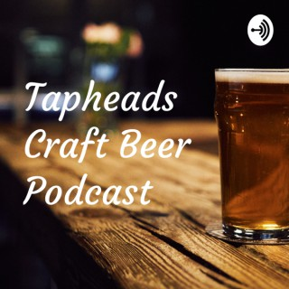 Tapheads Craft Beer Podcast