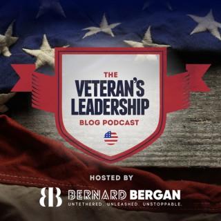 BernardBergan.com Presents   The Veterans Leadership Blog Podcast