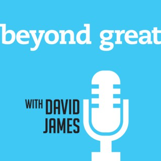 Beyond Great with David James