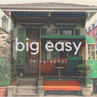 Big Easy Biography