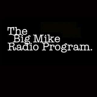 Big Mike Radio Program