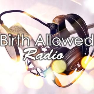 Birth Allowed Radio
