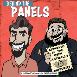 Behind The Panels - A Comic Book Show by GeekActually.com