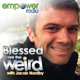 Blessed are the Weird on Empower Radio