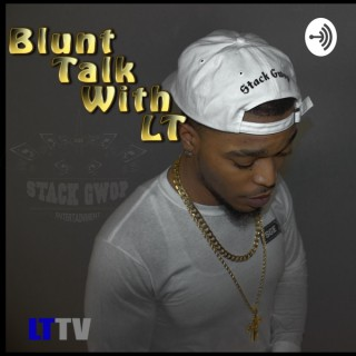 Blunt Talk With LT