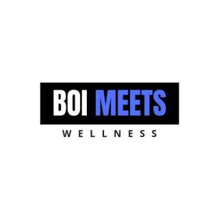 BOI MEETS WELLNESS