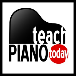 The Teach Piano Today Podcast