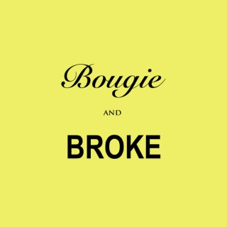 Bougie and Broke