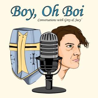 Boy, Oh Boi Podcast