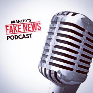 Branchy's Fake News Podcast