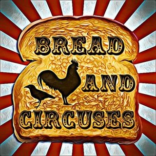 Bread and Circuses Podcast