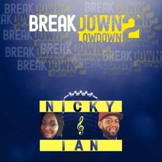 Breakdown 2 Lowdown
