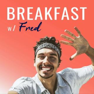 Breakfast w/ Fred