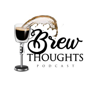 Brew Thoughts Podcast