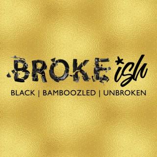 Broke-ish