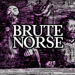 Brute Norse Podcast