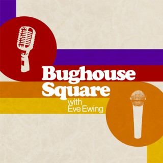 Bughouse Square with Eve Ewing