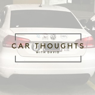 Car Thoughts with David