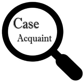 Case Acquaint Podcast