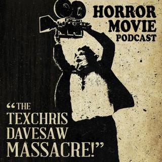 Texchris Davesaw Massacre - A Horror Movie Podcast
