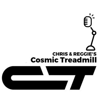 Chris and Reggie's Cosmic Treadmill