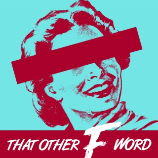 That Other F Word