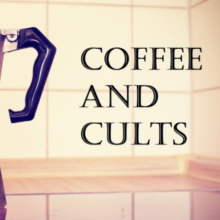 Coffee And Cults