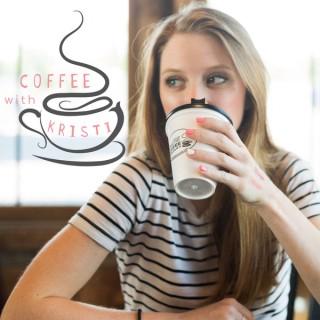 Coffee with Kristi