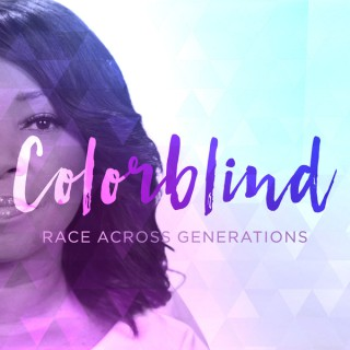 Colorblind: Race Across Generations