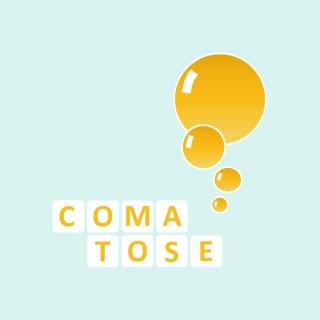 Comatose Podcast