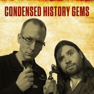 Condensed History Gems