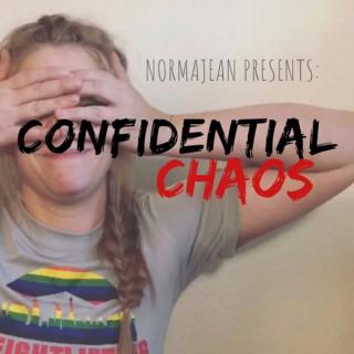 Confidential Chaos