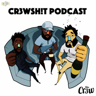 Cr3wSh!t Podcast