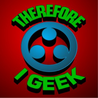 Therefore I Geek
