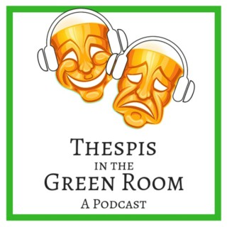 Thespis In The Green Room: A Podcast