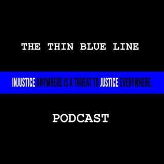 The Thin Blue Line Podcast