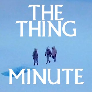 The Thing Minute