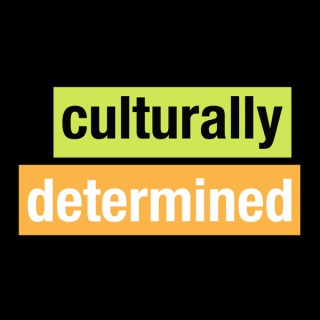 Culturally Determined