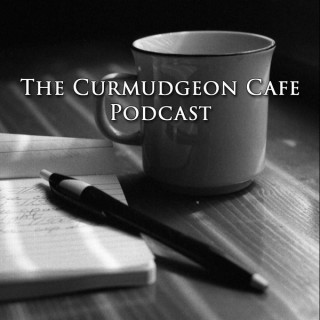 Curmudgeon Cafe Podcast