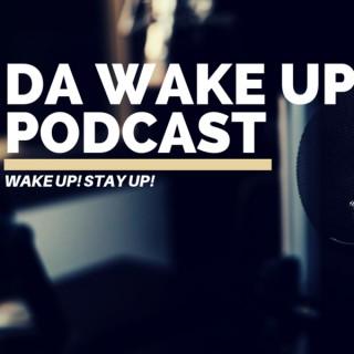 Da Wake Up Podcast